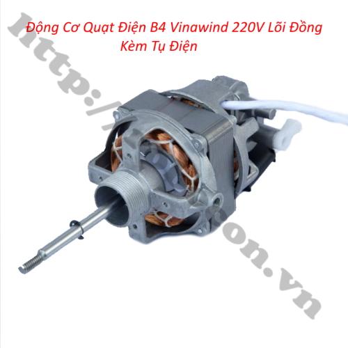 Động Cơ Quạt Điện B4 Vinawind 220V Lõi Đồng Kèm Tụ Điện